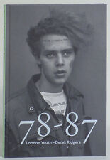 Derek Ridgers: 78-87 London Youth signed first edition club kids punk drag