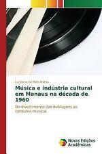Musica e Industria Cultural Em Manaus Na Decada De 1960 by De Melo Afonso...