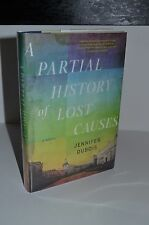 A Partial History of Lost Causes by Jennifer DuBois 1st/2nd 2012 Hardcover