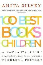 100 Best Books for Children: A Parent's Guide to Making the Right Choices for Yo