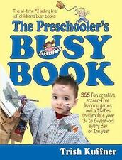 Preschooler's Busy Book : 365 Creative Games and Activities to Occupy 2-6 Yr...