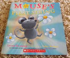 Mouse's First Spring by Lauren Thompson  (2006) illustrated by Buket Erdogan