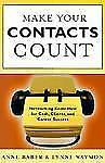 Make Your Contacts Count: Networking Know How for Cash