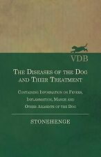 The Diseases of the Dog and Their Treatment - Containing Information on...
