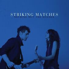 STRIKING MATCHES - NOTHING BUT THE SILENCE: CD ALBUM (March 23rd 2015)
