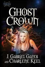 The Tracks: Ghost Crown by J. Gabriel Gates and Charlene Keel (2012, Paperback)