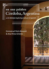 En Una Palabra, Cordoba, Argentina: A CD-ROM for Exploring Culture in Spanish...