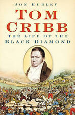 Tom Cribb: The Life of the Black Diamond,Jon Hurley,New Book mon0000012412