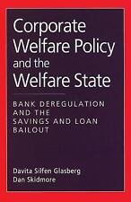 Corporate Welfare Policy and the Welfare State: Bank Deregulation and -ExLibrary