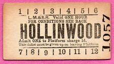 LMSR platform ticket - HOLLINWOOD 1d Edmondson card