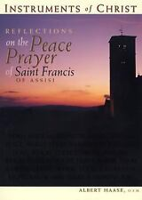 Reflections on the Peace Prayer of Saint Francis of Assisi by Albert Haase...