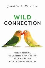 Wild Connection: What Animal Courtship and Mating Tell Us about Human Relationsh