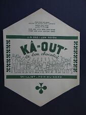 Ancienne étiquette verte Chocolat KA-OUT WILLIOT POIX-DU-NORD no chicorée