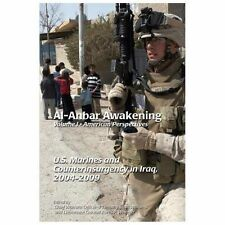 Al-Anbar Awakening Volume 1 American Perspectives: U. S. Marines and...