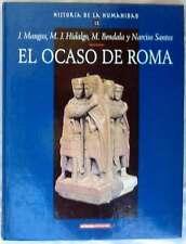 EL OCASO DE ROMA - HISTORIA DE LA HUMANIDAD Nº 12 - VER INDICE Y FOTOS