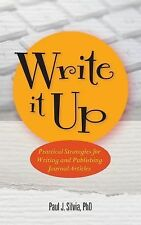 Write It Up : Practical Strategies for Writing and Publishing Journal...