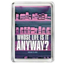 Whose Life Is It Anyway. The Play. Fridge Magnet.