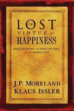 Lost Virtue of Happiness: Discovering the Disciplines of the Good Life by Morel