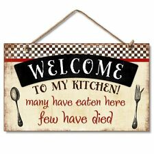 "WELCOME TO MY KITCHEN, MANY EATEN, FEW HAVE DIED Wood Hanging Sign 5.75"" x 9.5"""