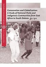 Conservation and Globalization : A Study of National Parks and Indigenous...