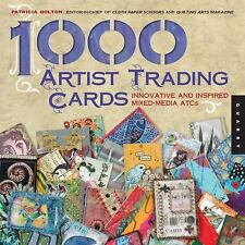 1,000 Artist Trading Cards: Innovative and Inspired Mixed Media ATCs (1000 Seri