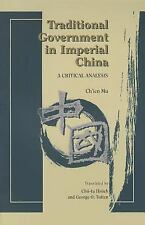 NEW - Traditional Government in Imperial China: A Critical Analysis