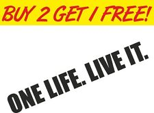 One Life. Live It. Car Sticker Funny Vinyl Graphics Decals Laptop PC iPad