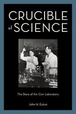 Crucible of Science: The Story of the Cori Laboratory, Exton, John H.
