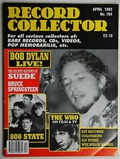 Record Collector 4/93 Bob Dylan Suede Bruce Springsteen Who 808 State