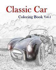 Classic Car Coloring Book: Classic Car : Coloring Book Vol. 1 : American...