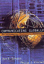 Communicating Globally: An Integrated Marketing Approach, Don E. Schultz, Philip