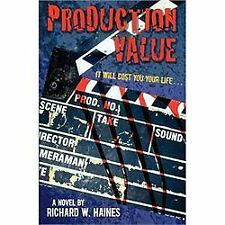 Production Value : It Will Cost You Your Life ... 1 by Richard W. Haines...