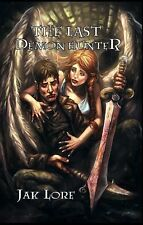 The Last Demon Hunter by Jak Lore (2013, Paperback)
