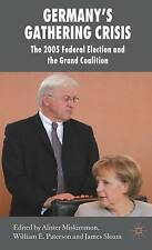 Germanys Gathering Crisis: The 2005 Federal Election and the Grand Coalition (Ne