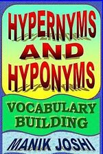 Hypernyms and Hyponyms: Vocabulary Building by Manik Joshi (2014, Paperback)