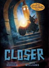Tunnels Ser.: Closer 4 by Roderick Gordon and Brian Williams (2011, Hardcover)