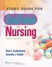 Drug Therapy in Nursing by Samantha J. Venable and Diane S. Aschenbrenner...