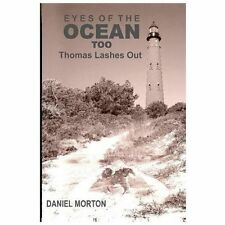 Eyes of the Ocean Too : Thomas Lashes Out by Daniel Morton (2013, Paperback)