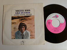 "MIGUEL RIOS: Like an eagle / Long gone home 7"" 45T 1970 French DISC AZ SG 267"