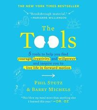 The Tools : 5 Tools to Help You Find Courage, Creativity, and Willpower--And...