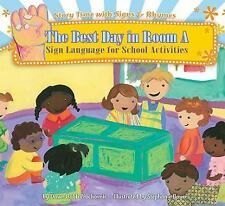 The Best Day in Room A: Sign Language for School Activities (Story-ExLibrary