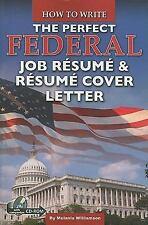 How to Write the Perfect Federal Job Resume & Resume Cover Letter: With Companio