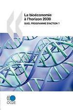 La BioéConomie à l'Horizon 2030 : Quel Programme D'Action ? by Organisation...
