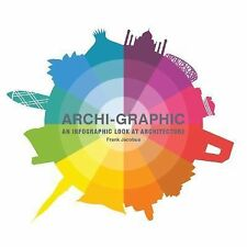 Archi-Graphic : An Infographic Look at Architecture by Frank Jacobus (2015,...
