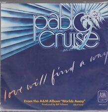 "7"" Pablo Cruise Love Will Find A Way 70`s CBS A&M Records"