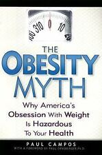 The Obesity Myth: Why America's Obsession with Weight is Hazardous to Your Healt