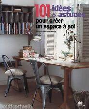 Livre neuf - 101 idées et astuces pour créer un espace à soi - C Clifton Mogg