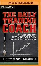 The Daily Trading Coach : Lessons for Becoming Your Own Trading Psychologist...