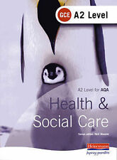 A2 GCE Health and Social Care Student Book for AQA by Pearson Education...