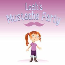 Leah's Mustache Party by Nadia Mike (2016, Picture Book)